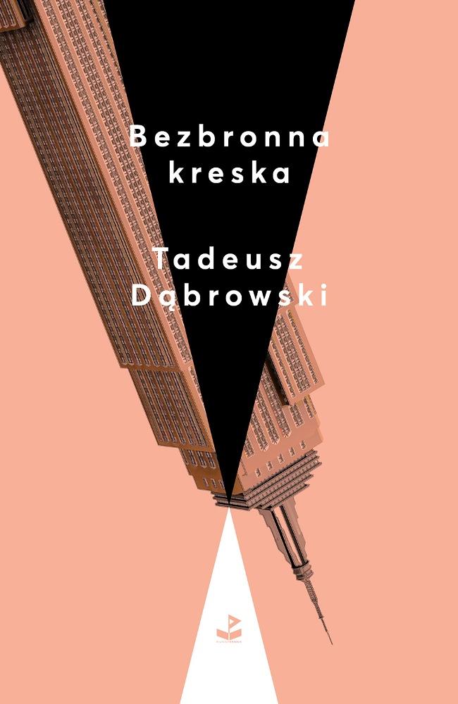 """Tadeusz Dąbrowski, """"Bezbronna kreska"""" (źródło: mat. pras. wydawcy)"""