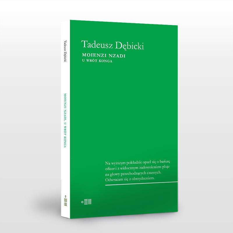 """Tadeusz Dębicki, """"Moienzi Nzadi. U wrót Konga"""" (źródło: mat. pras. wydawcy)"""