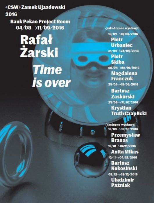 """Rafał Żarski """"Time is Over"""" (źródło: materiały prasowe organizatora)"""