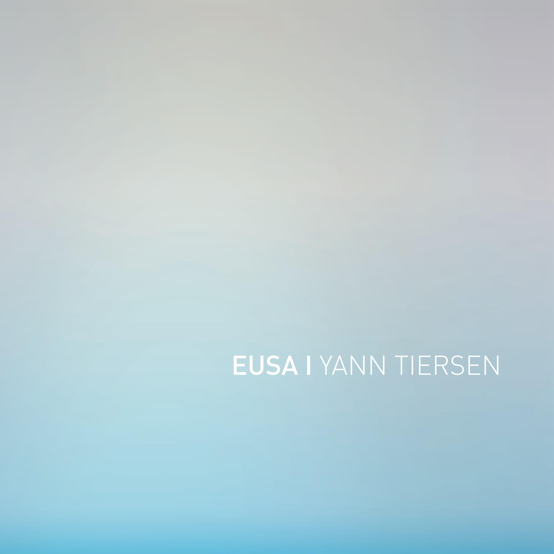 """Yann Tiersen, """"EUSA"""" – okładka płyty (źródło: materiały prasowe wydawcy)"""