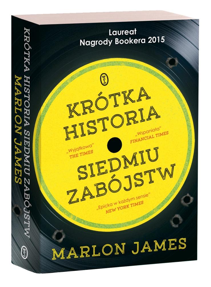 """Marlon James, """"Krótka historia siedmiu zabójstw"""" (źródło: mat. pras. wydawcy)"""