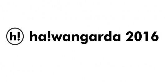 Międzynarodowy Festiwal Literacki Ha!wangarda 2016 (źródło: mat. pras. organizatora)