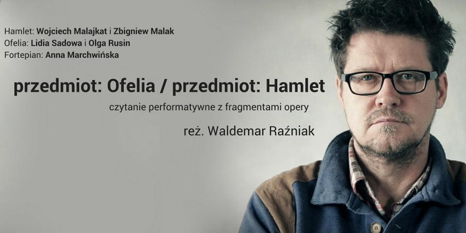 Czytanie performatywne: Przedmiot: Ofelia/przedmiot: Hamlet (źródło: materiały prasowe organizatora)