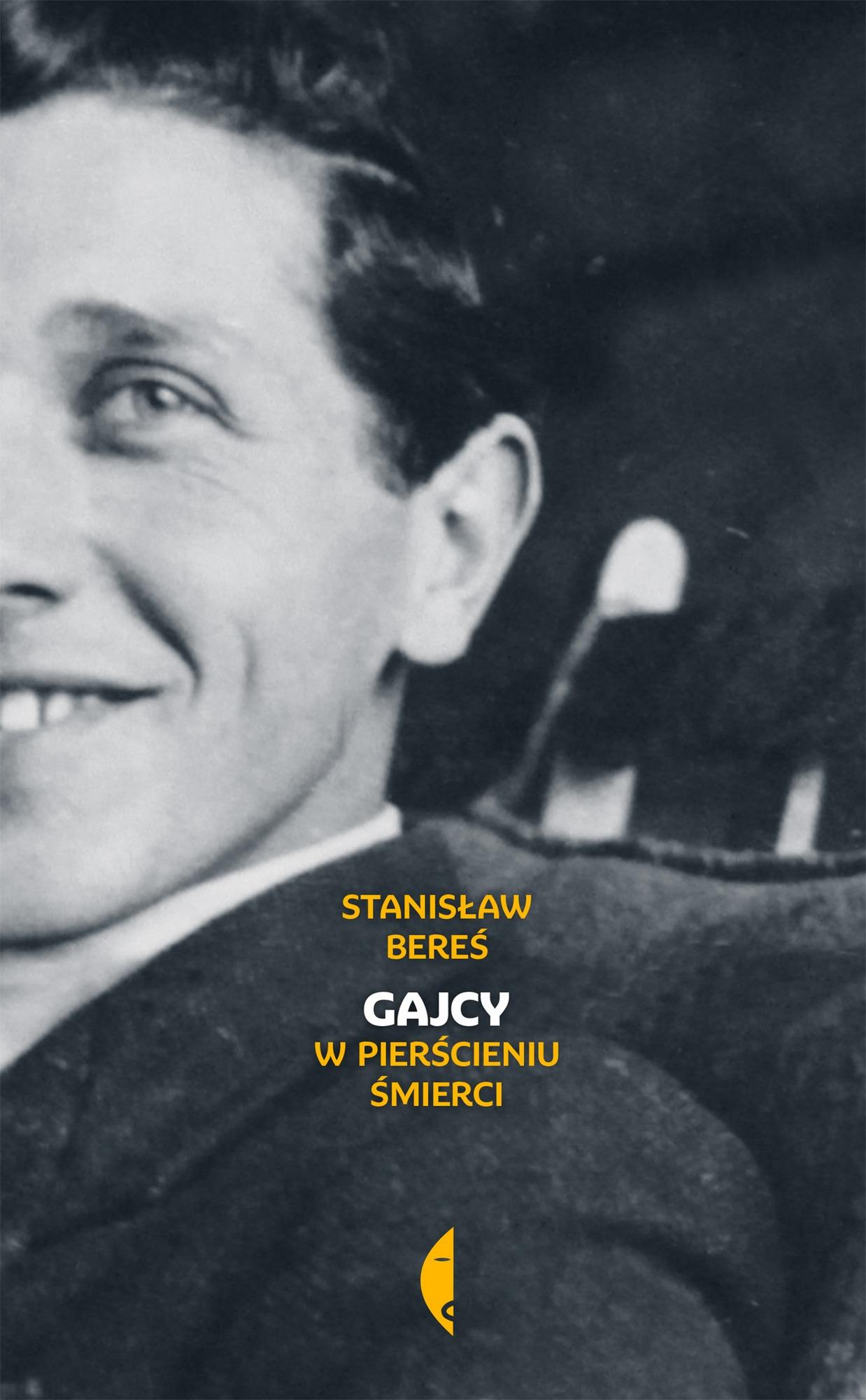 """Stanisław Bereś,""""Gajcy. W pierścieniu śmierci """", okładka (źródło: materiały prasowe wydawcy)"""