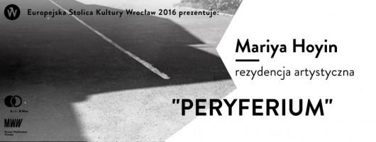 """Mariya Hoyin, """"Peryferium"""" (źródło: materiały prasowe organizatora)"""