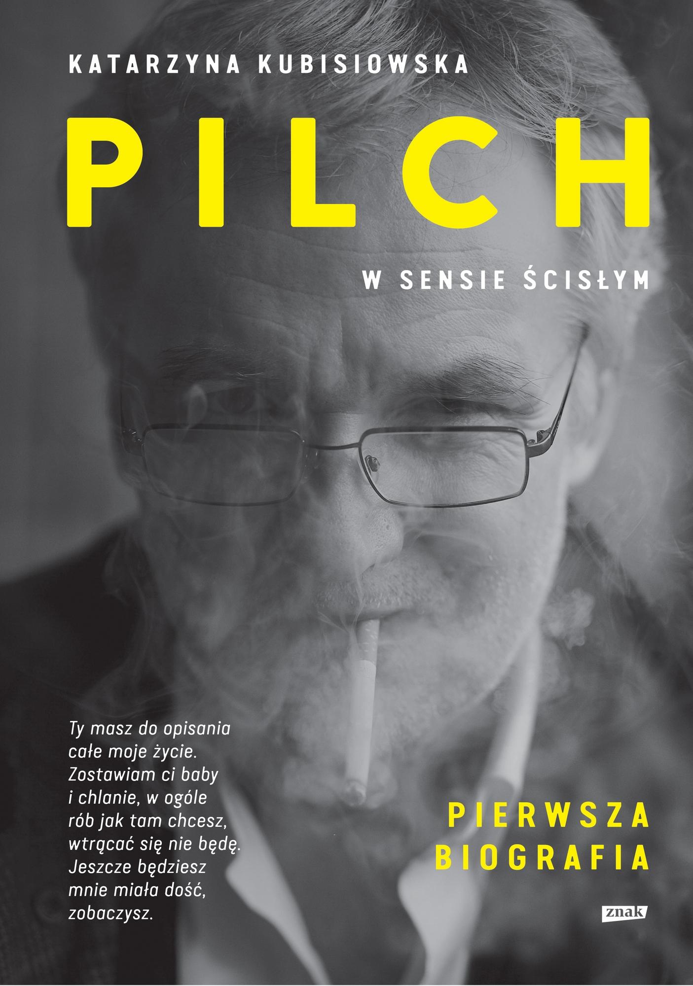 """Katarzyna Kubisiowska, """"Pilch w sensie ścisłym. Pierwsza biografia"""", okładka (źródło: materiały prasowe wydawcy)"""