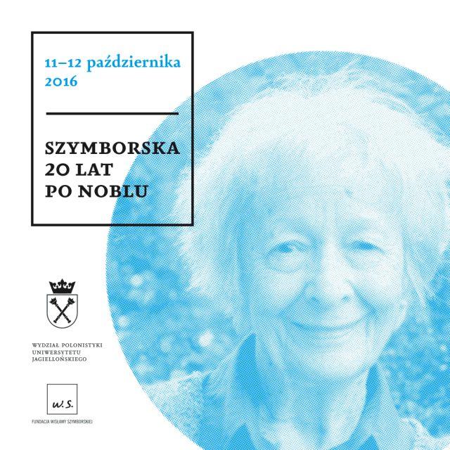 """""""Szymborska 20 lat po Noblu"""" (źródło: materiały prasowe organizatora)"""