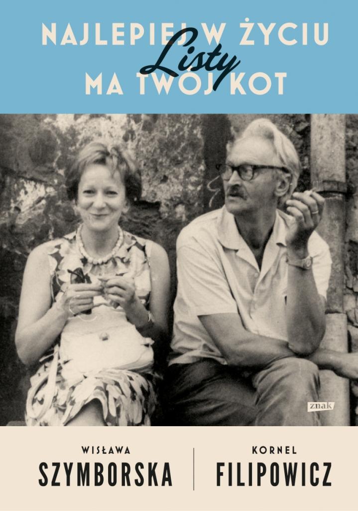 """Wisława Szymborska, Kornel Filipowicz, """"Najlepiej w życiu ma twój kot. Listy"""", okładka (źródło: materiały prasowe wydawcy)"""