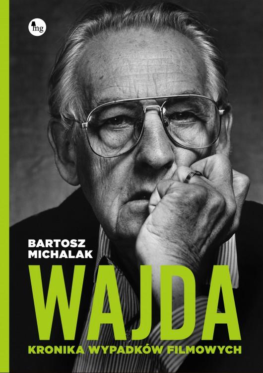 """Bartosz Michalak,""""Wajda. Kronika wypadków filmowych"""", okładka (źródło: materiały prasowe wydawcy)"""