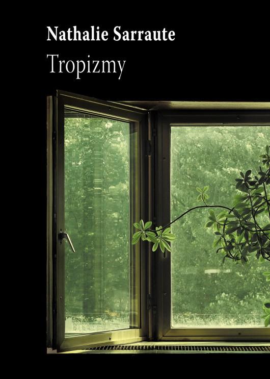 """Nathalie Sarraute,""""Tropizmy """", okładka (źródło: materiały prasowe wydawcy)"""