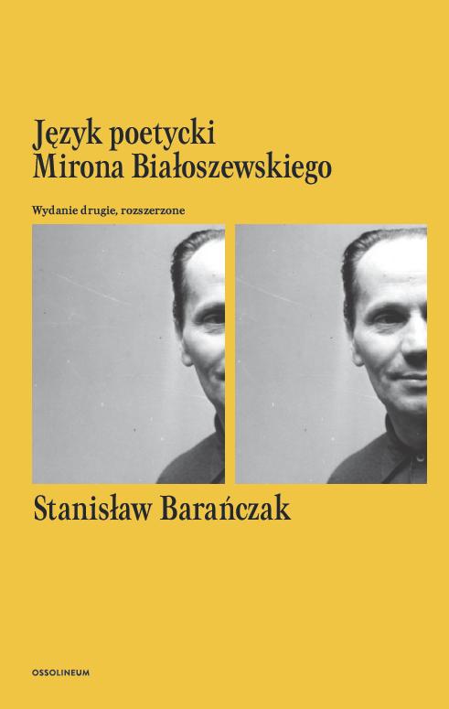 """Stanisław Barańczak, """"Język poetycki Mirona Białoszewskiego"""", okładka (źródło: materiały prasowe wydawcy)"""