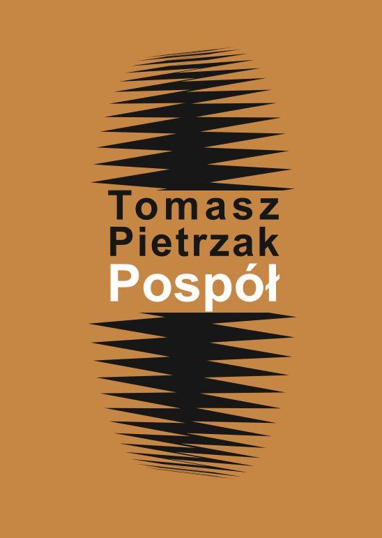 """Tomasz Pietrzak, """"Pospół"""", okładka (źródło: materiały prasowe wydawcy)"""