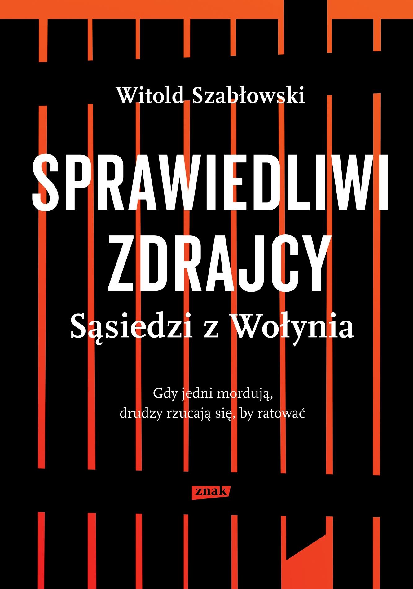 """Witold Szabłowski, """"Sprawiedliwi zdrajcy"""" – okładka książki (źródło: materiały prasowe organizatora)"""