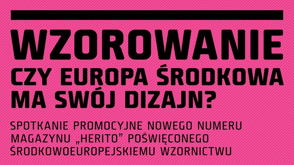 """""""Wzorowanie. Czy Europa Środkowa ma swój dizajn?"""" (źródło: materiały prasowe organizatora)"""