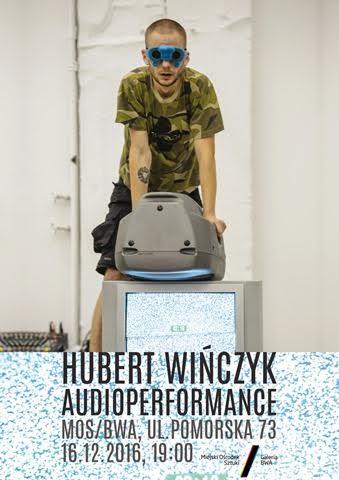 """Hubert Wińczyk, """"Audioperformance"""" (źródło: materiały prasowe organizatora)"""