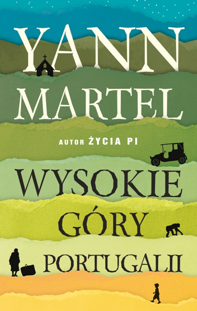 """Yann Martel, """"Wysokie góry Portugalii"""" (źródło: materiały prasowe wydawcy)"""