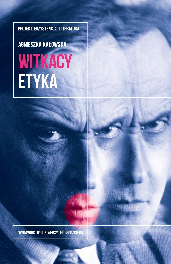 """Agnieszka Kałowska, """"Witkacy. Etyka"""" (źródło: materiały prasowe wydawcy)"""