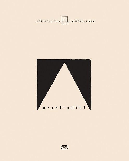 """""""Architektki"""" (źródło: materiały prasowe wydawcy)"""