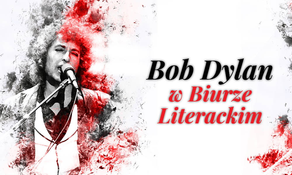 Bob Dylan, Biuro Literackie (źródło: materiały prasowe wydawcy)