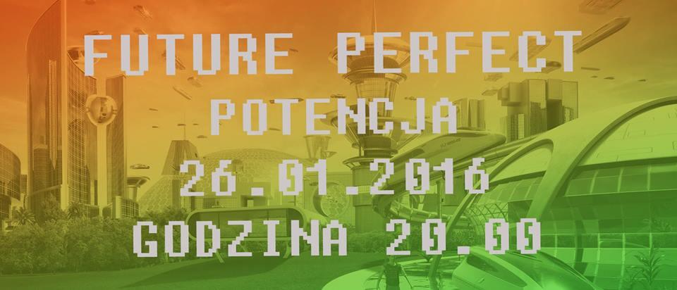 """Future Perfect"" (źródło: materiały prasowe organizatora)"