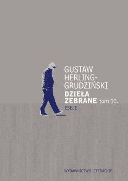 """Gustaw Herling-Grudziński, """"Dzieła zebrane. Eseje"""" (źródło: materiały prasowe wydawcy)"""
