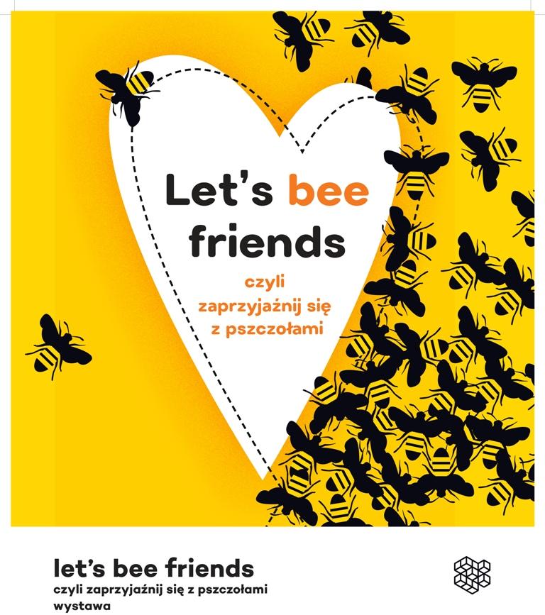 """""""Let's bee friends"""" (źródło: materiały prasowe organizatora)"""
