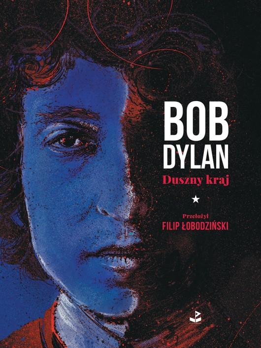 """Bob Dylan, """"Duszny kraj"""" (źródło: materiały prasowe wydawcy)"""