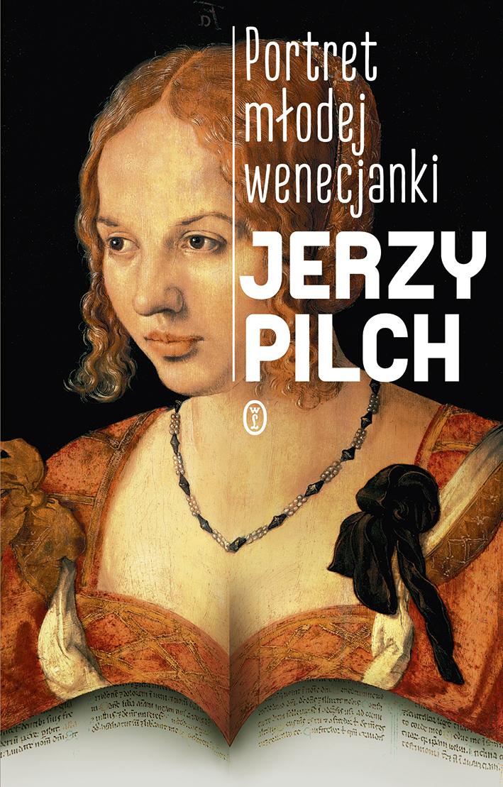 """Jerzy Pilch, """"Portret młodej wenecjanki"""" (źródło: materiały prasowe wydawnictwa)"""