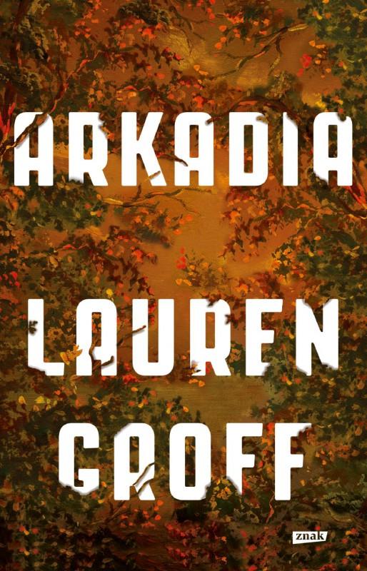 """Lauren Groff, """"Arkadia"""" (źródło: materiały prasowe wydawnictwa)"""