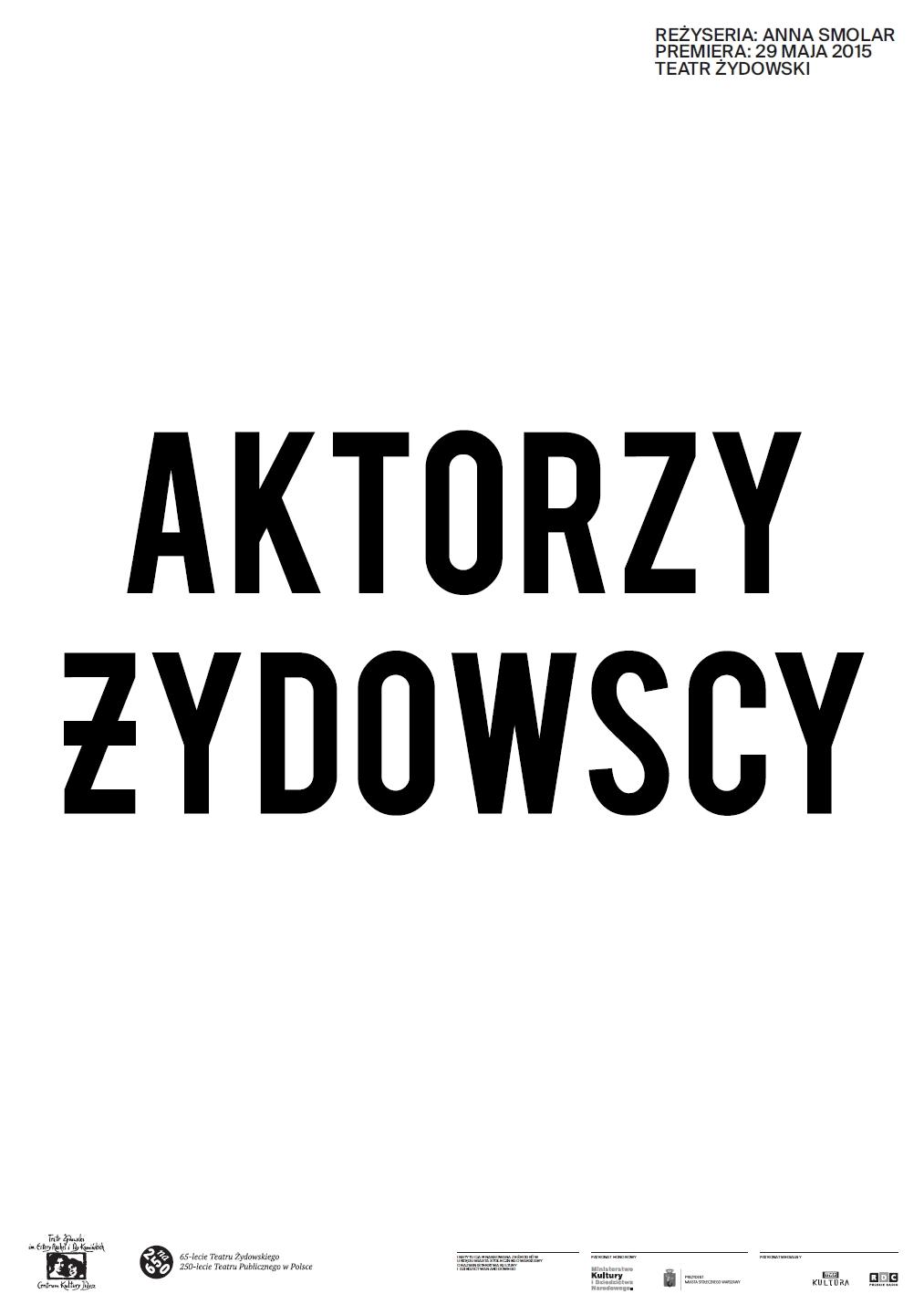 """""""Aktorzy żydowscy"""", reż. Anna Smolar (źródło: materiały prasowe teatru)"""