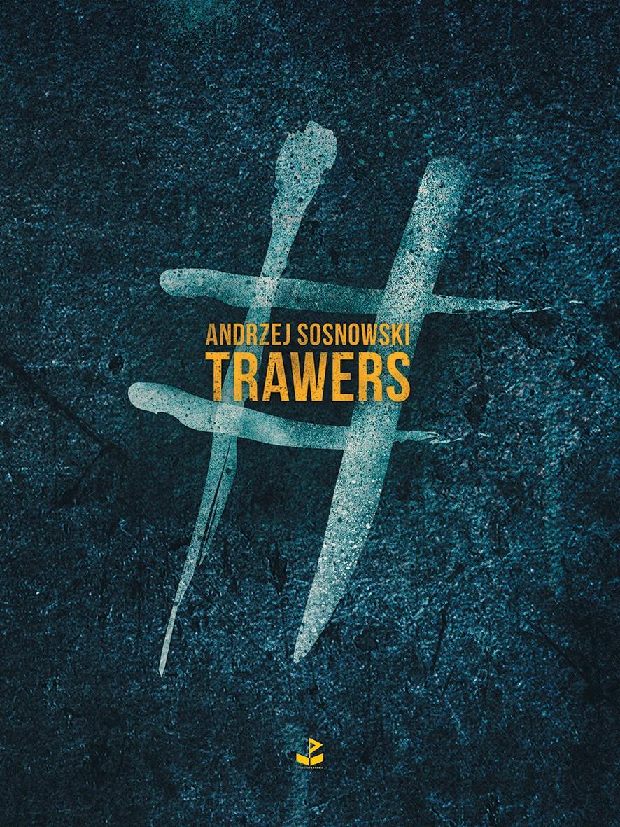 """Andrzej Sosnowski, """"Trawers"""" – okładka (źródło: materiały prasowe wydawcy)"""