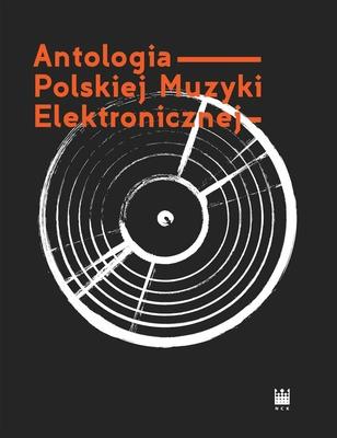 """""""Antologia Polskiej Muzyki Elektronicznej"""" – okładka (źródło: materiały prasowe)"""