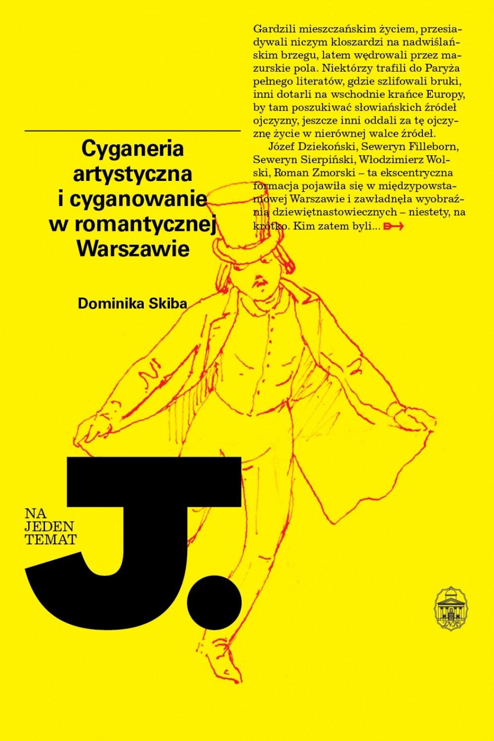 """Dominika Skiba, """"Cyganeria artystyczna i cyganowanie w romantycznej Warszawie"""" (źródło: materiały prasowe wydawcy)"""