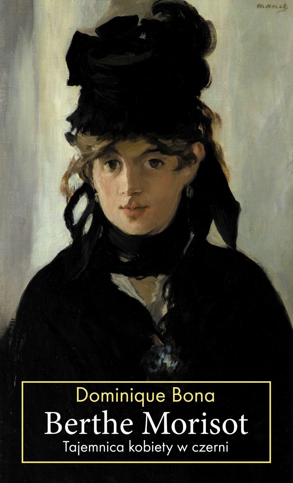 """Dominique Bona, """"Berthe Morisot"""" (źródło: materiały prasowe wydawcy)"""