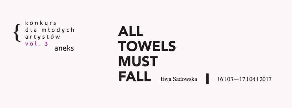 """Ewa Sadowska, """"All Towels Must Fall"""" (źródło: materiały prasowe organizatora)"""