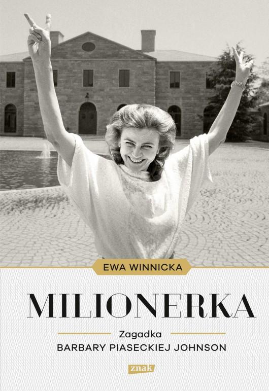 """Ewa Winnicka, """"Milionerka. Zagadka Barbary Piaseckiej-Johnson"""" – okładka (źródło: materiały prasowe wydawcy)"""
