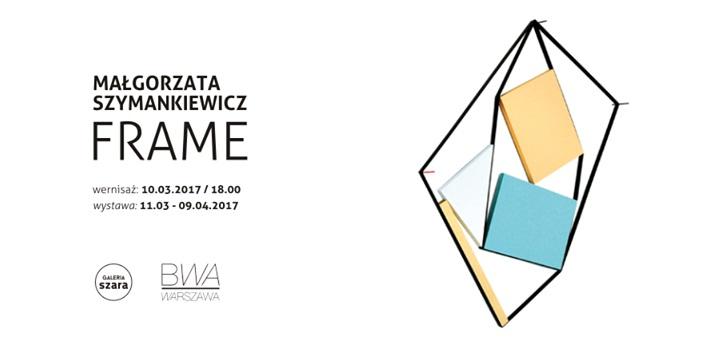 """Małgorzata Szymankiewicz, """"Frame"""" (źródło: materiały prasowe organizatora)"""