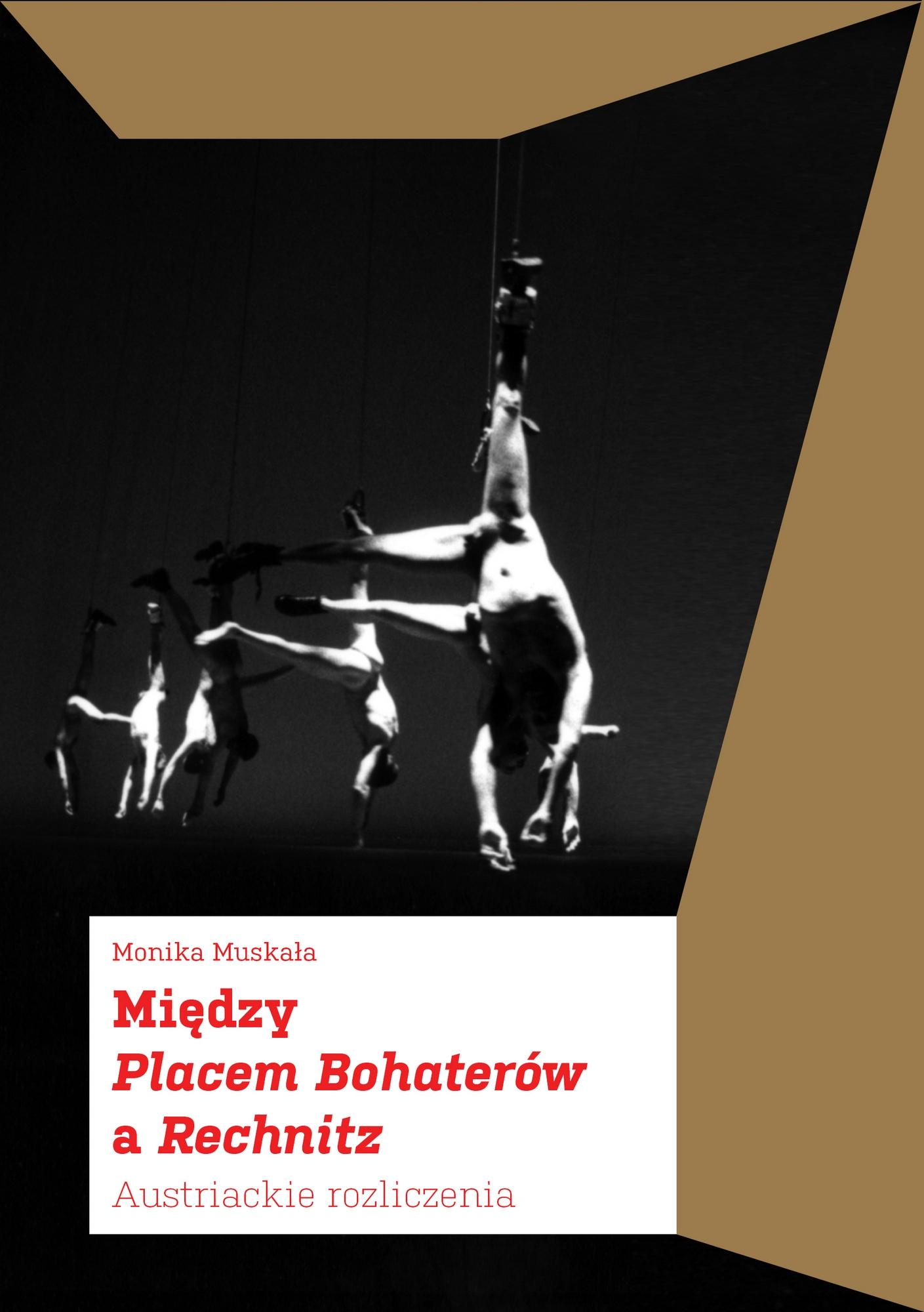 """Monika Muskała, """"Między Placem Bohaterów a Rechnitz. Austriackie rozliczenia"""" – okładka (źródło: materiały prasowe wydawcy)"""