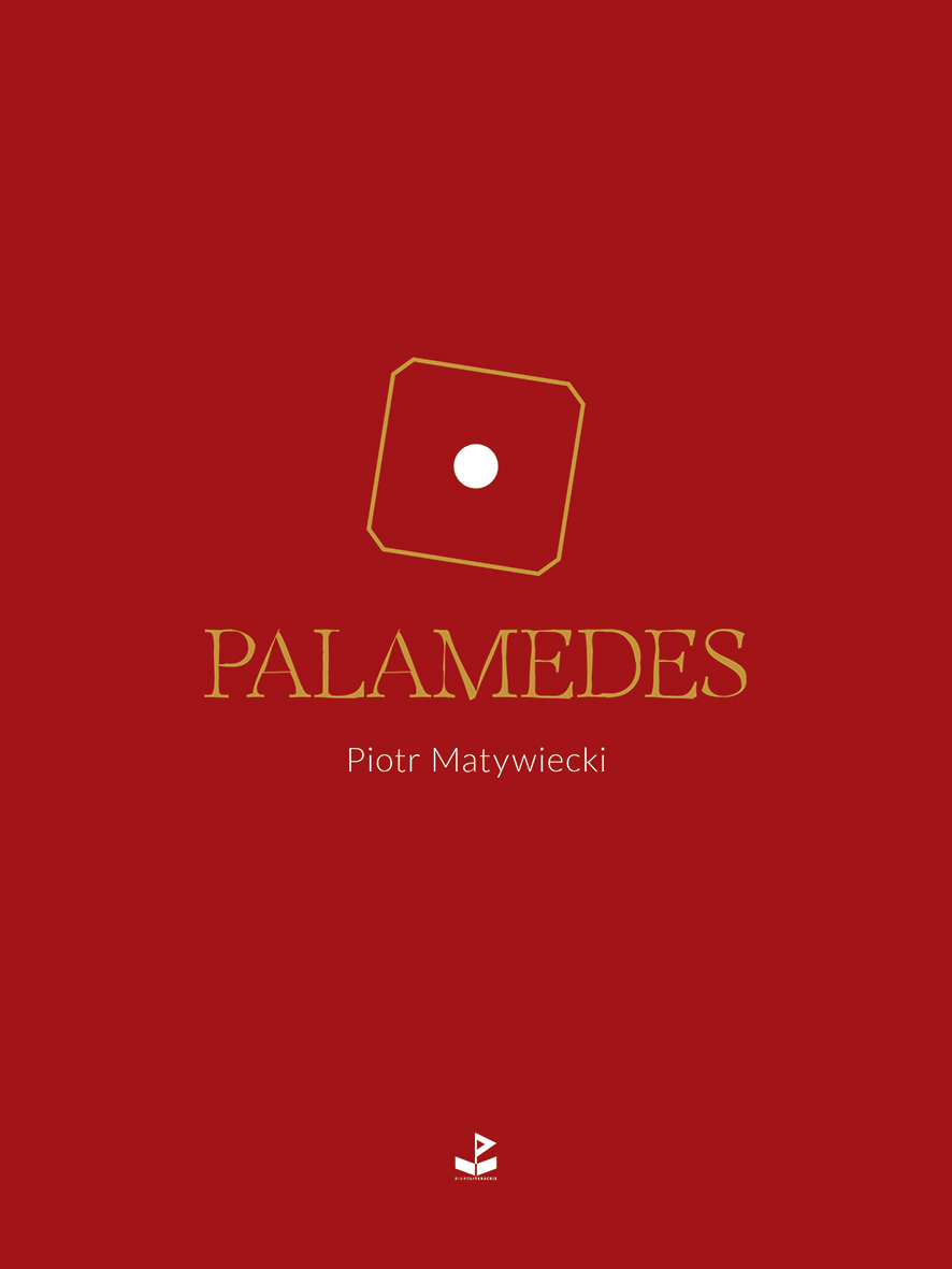 """Piotr Matywiecki, """"Palamedes"""" (źródło: materiały prasowe wydawcy)"""