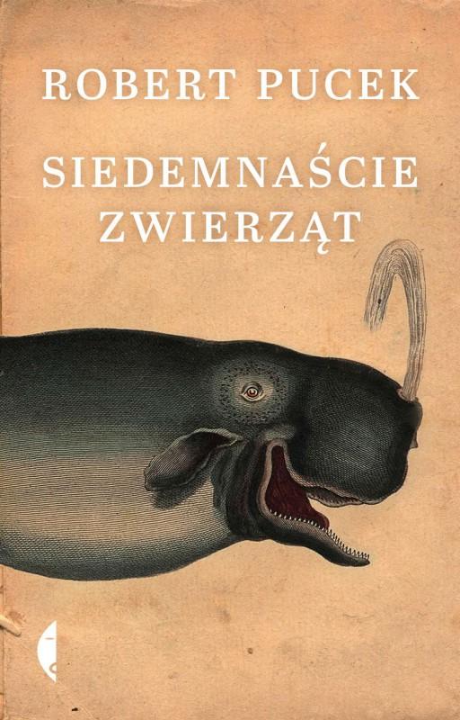"""Robert Pucek, """"Siedemnaście zwierząt"""" – okładka (źródło: materiały wydawcy)"""