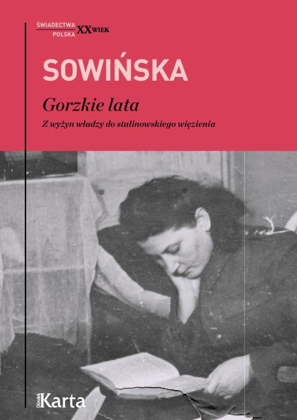 """Stanisława Sowińska, """"Gorzkie lata. Z wyżyn władzy do stalinowskiego więzienia"""" – okładka (źródło: materiały prasowe)"""