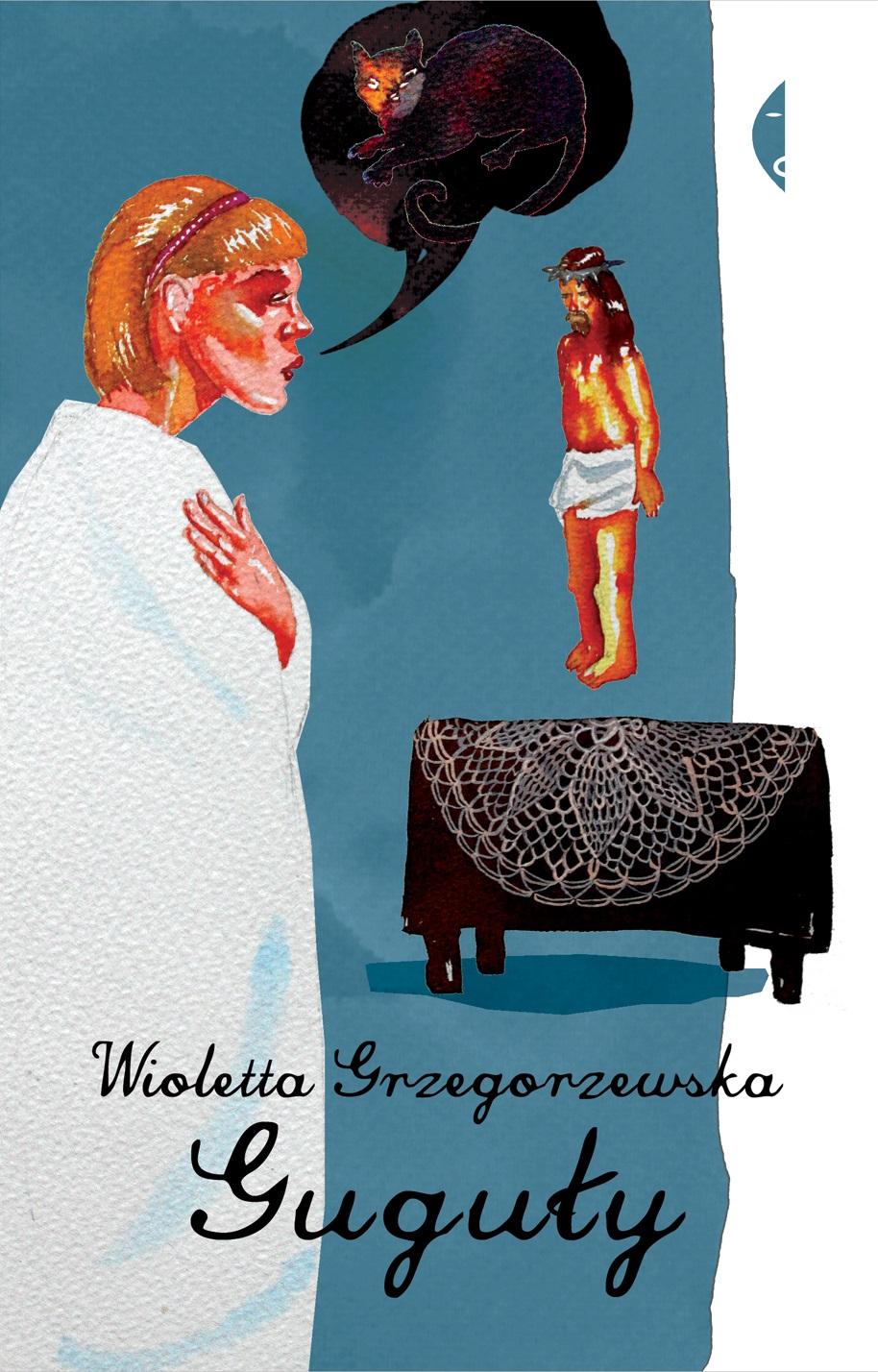 """Wioletta Grzegorzewska, """"Guguły"""" – okładka (źródło: materiały wydawcy)"""