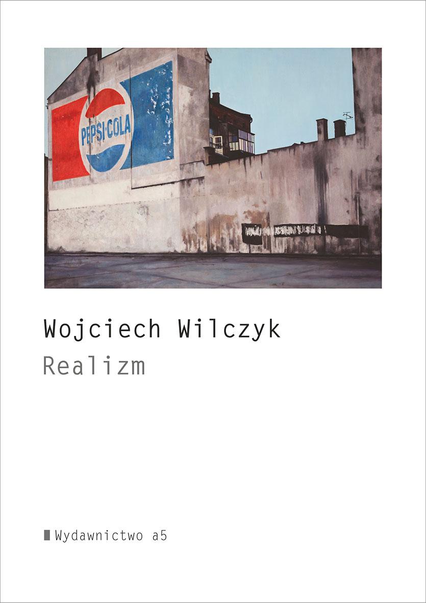 """Wojciech Wilczyk, """"Realizm"""" – okładka (źródło: materiały prasowe)"""