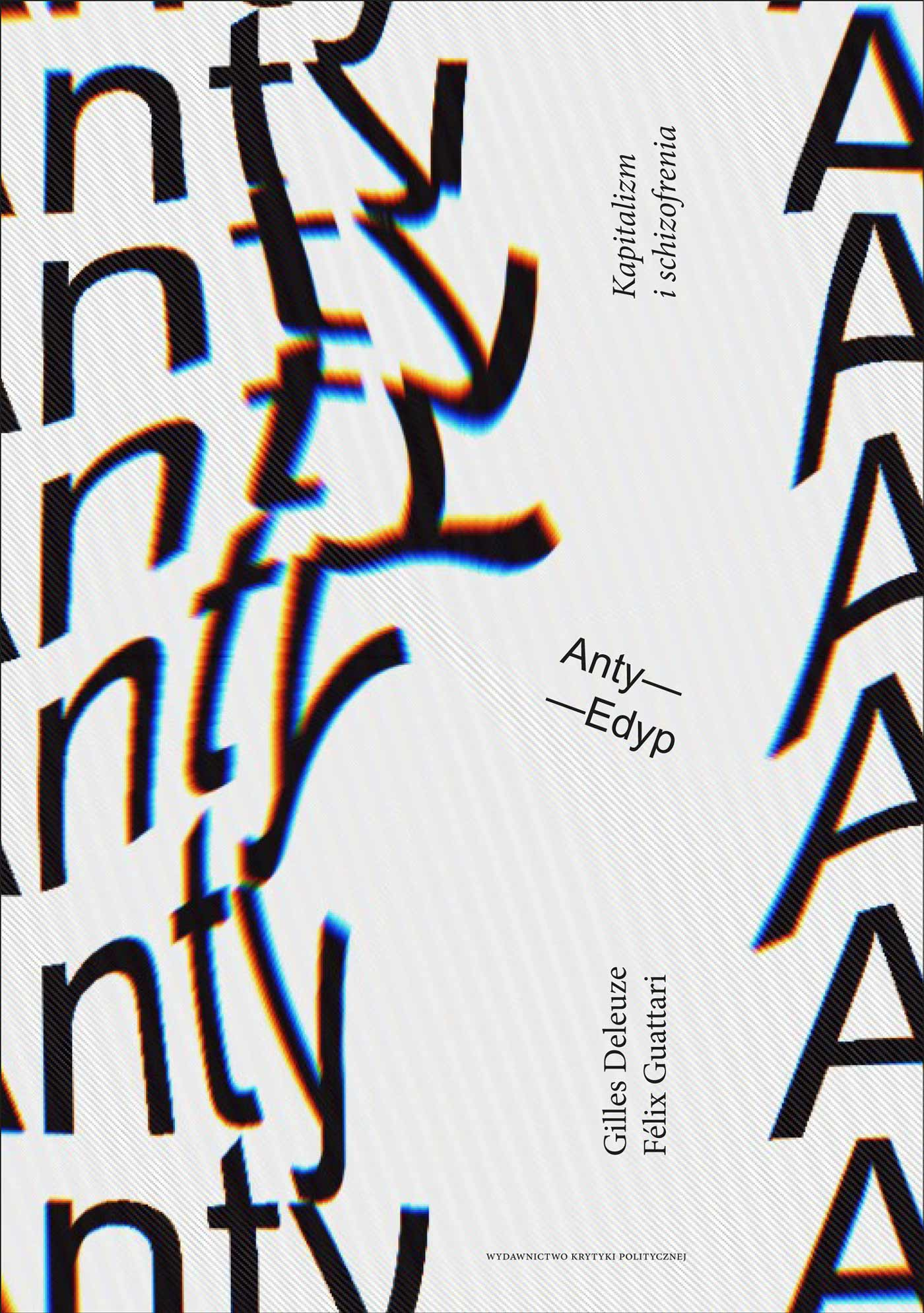 """Gilles Deleuze i Felix Guatarri, """"Anty-Edyp. Kapitalizm i schizofrenia"""" (źródło: materiały prasowe wydawcy)"""