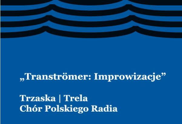 """Chór Polskiego Radia, """"Tranströmer: Improwizacje"""" (źródło: materiały prasowe organizatora)"""