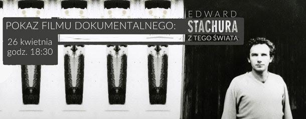 """""""Edward Stachura z tego świata"""" (źródło: materiały prasowe organizatora)"""
