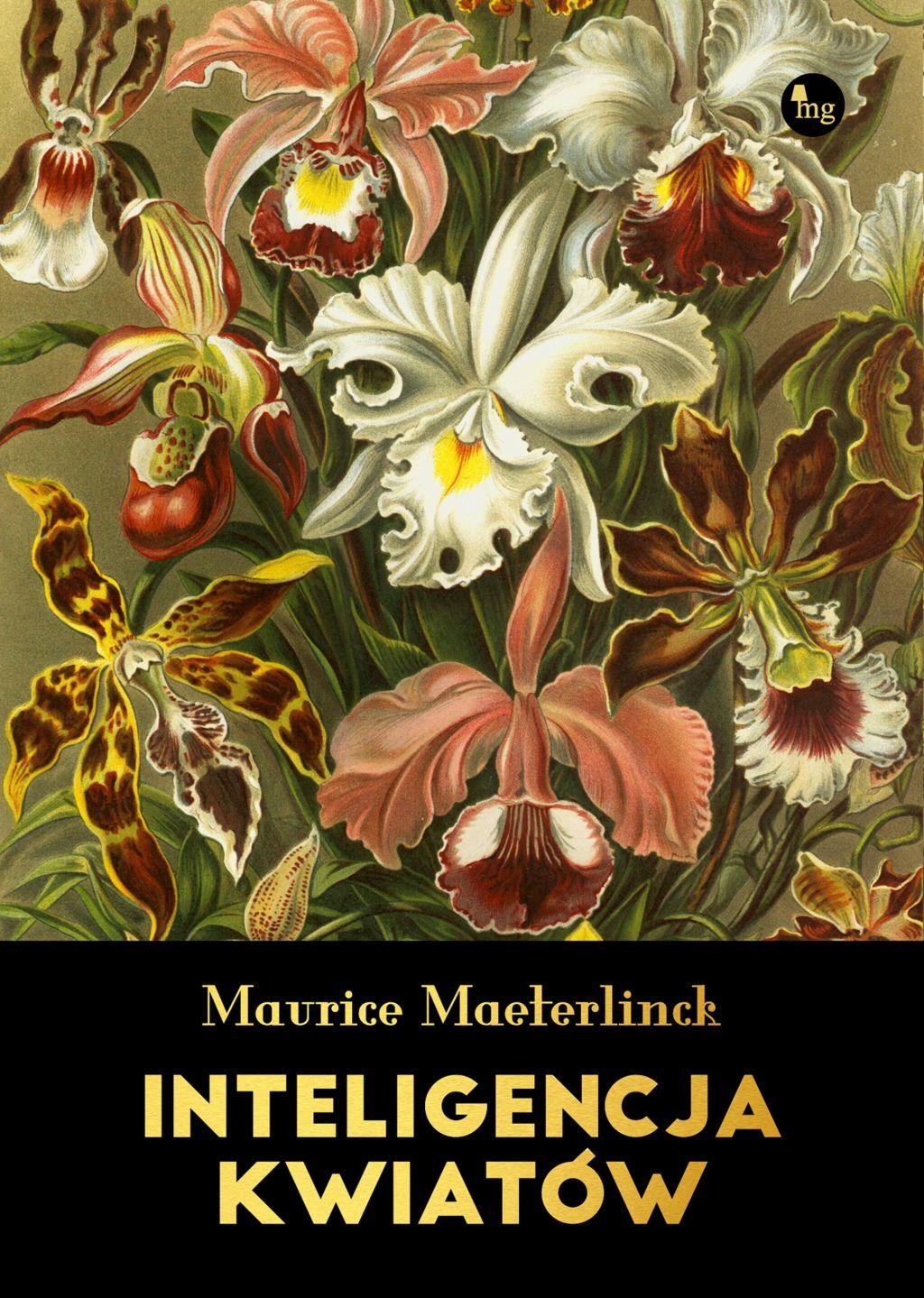 """Maurice Maeterlinck, """"Inteligencja kwiatów"""" (źródło: materiały prasowe wydawcy)"""