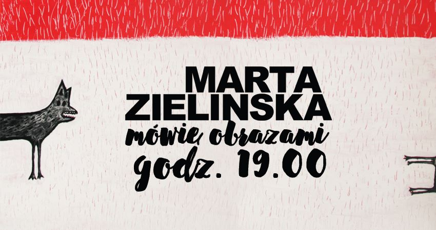 """Marta Zielińska, """"Mówię obrazami"""" (źródło: materiały prasowe organizatora)"""