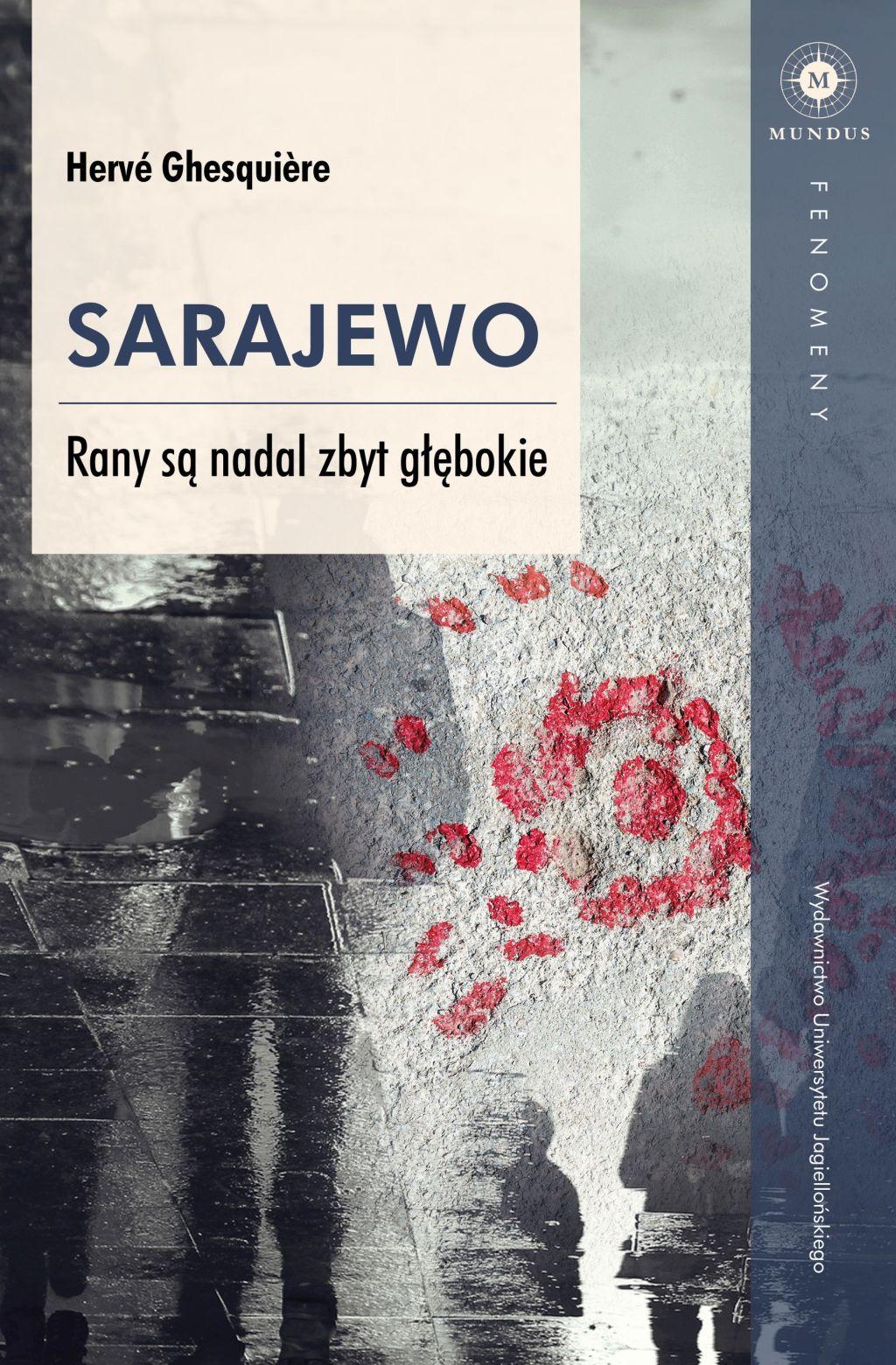 """Hervé Ghesquière, """"Sarajewo. Rany są nadal zbyt głębokie"""" (źródło: materiały prasowe wydawcy)"""