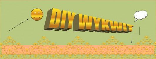 """""""DIY WYKWIT"""" (źródło: materiały prasowe organizatora)"""